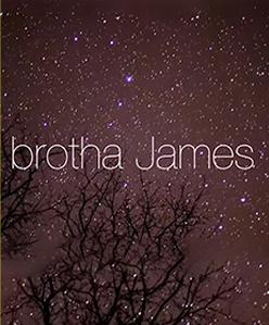 Brotha James | Brotha James