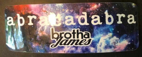 Abrakadabra Brotha James | Brotha James